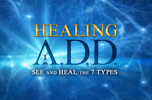 Healing ADD with Dr. Daniel Amen and Tana Amen, RN