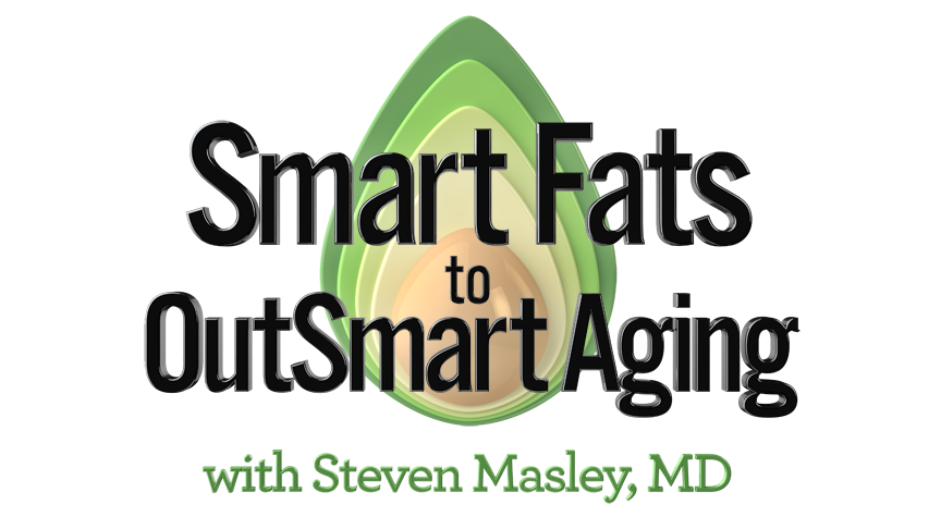 Smart Fats to OutSmart Aging with Steven Masley, MD