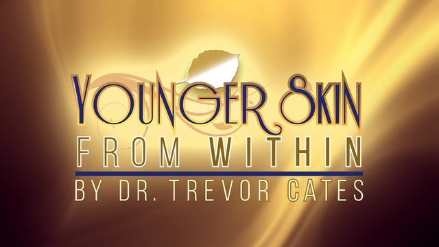 Younger Skin From Within by Dr. Trevor Cates