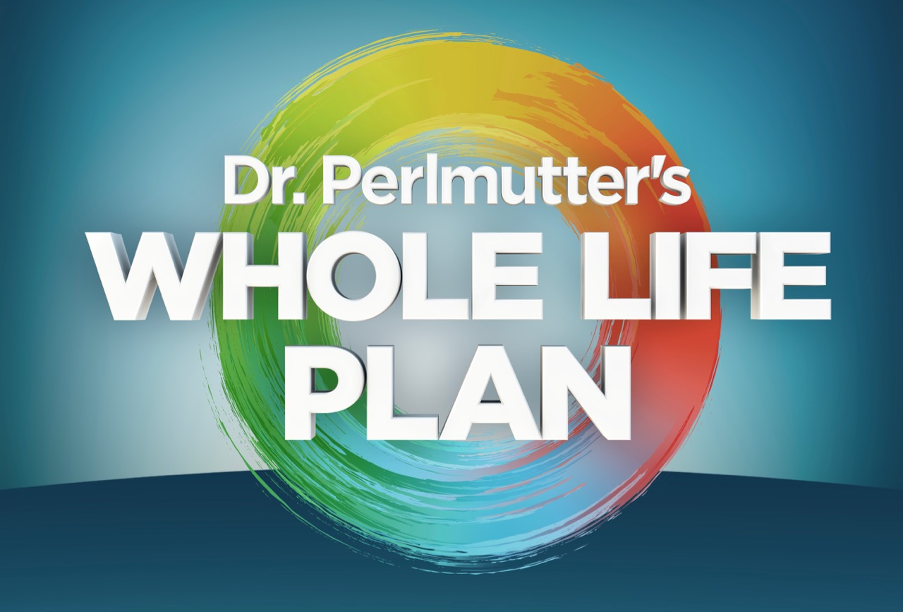 Dr. Perlmutter's Whole Life Plan