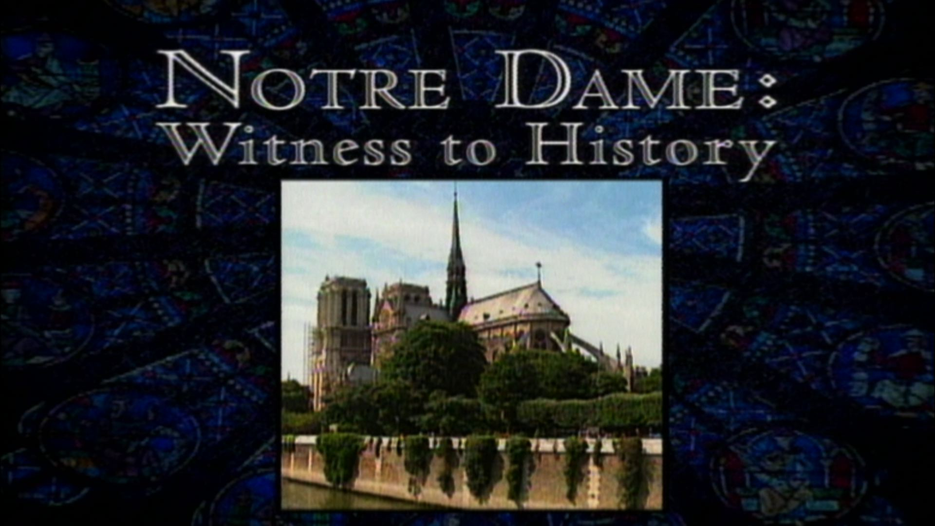 Notre Dame: Witness to History